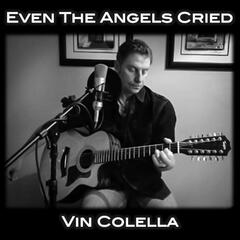 Even the Angels Cried