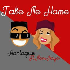 Take Me Home (feat. Moni-Nayo)