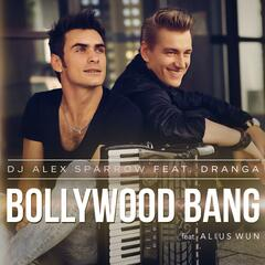 Bollywood Bang (feat. Dranga & Alius Wun)