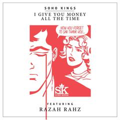 I Give You Money All the Time (feat. Razah Rahz)