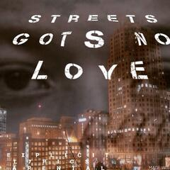 Streets Gots No Love