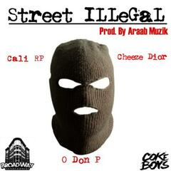 Street Illegal (feat. Cheezy Dior)