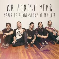 Never Be Alone / Story of My Life
