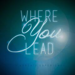 Where You Lead