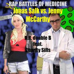 Epic Rap Battles of Medicine: Jonas Salk vs. Jenny McCarthy (feat. Charity Sills)