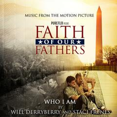 "Who I Am (From ""Faith of Our Fathers"" Soundtrack)"