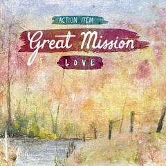Great Mission: Love