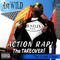 Action Rap! the Takeover! the Lost Files...