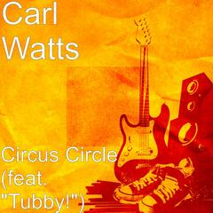 "Circus Circle (feat. ""Tubby!"")"
