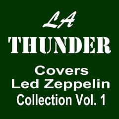 LA Thunder Covers Led Zeppelin: Collection, Vol. 1