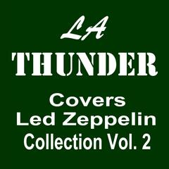 LA Thunder Covers Led Zeppelin: Collection, Vol. 2