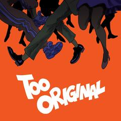 Too Original (feat. Elliphant & Jovi Rockwell)