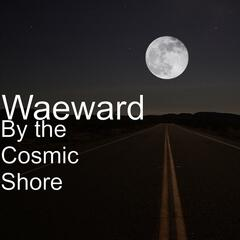 By the Cosmic Shore