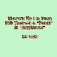 "There's No ""I"" in ""Team,"" but There's a ""Penis"" in ""Happiness"" (Explicit Lyric)"