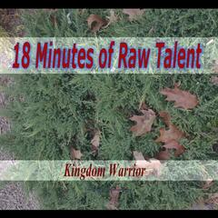 18 Minutes of Raw Talent
