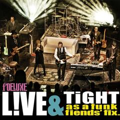 Live & Tight as a Funk Fiend's Fix