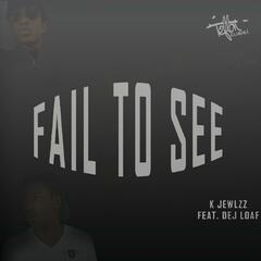 Fail to See (feat. Dej Loaf)