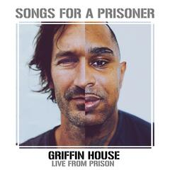 Songs for a Prisoner (Griffin House Live from Prison)