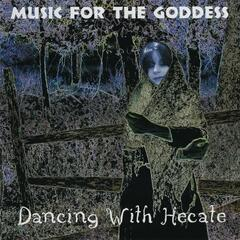 Dancing With Hecate