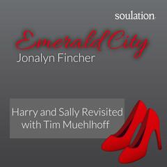 Emerald City: Harry and Sally Revisited
