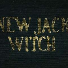 New Jack Witch (...Shall Be the Whole of the Law)
