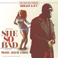 She so Bad (feat. Santos, Reese Rel & PnB Rock)