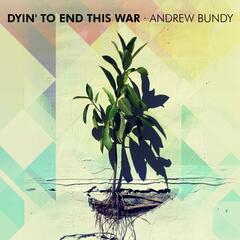 Dyin' to End This War
