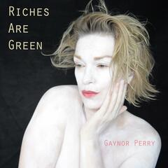 Riches Are Green