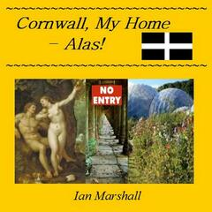 Cornwall My Home - Alas!