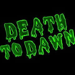 Death to Dawn