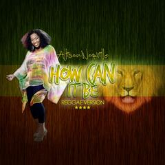 How Can It Be (Reggae Version)