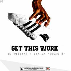Get This Work (feat. Bianca)