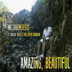 Amazing, Beautiful (feat. Natalie Gentles & Bryan Robinson)