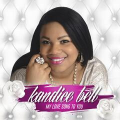 Kandice Bell : My Love Song to You