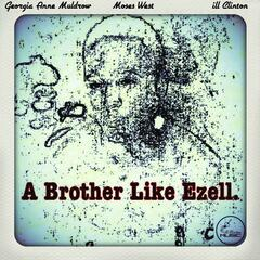 A Brother Like Ezell