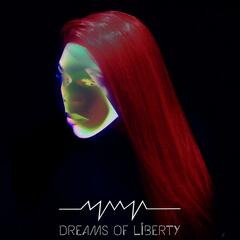 Dreams of Liberty
