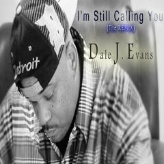 I'm Still Calling You (The Remix)