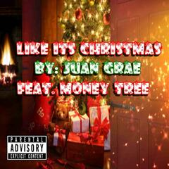 Like It's Christmas (feat. Money Tree)