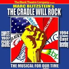 The Cradle Will Rock (Complete 1937 Score - 1994 Los Angeles Cast Recording)