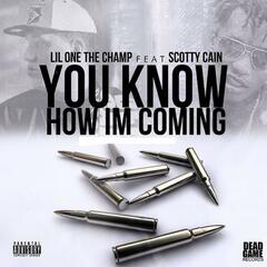You Know How I'm Comin (feat. Scotty Cain)