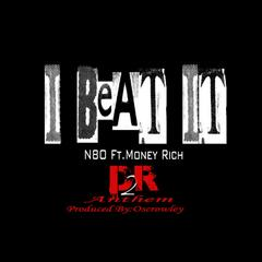 I Beat It (feat. Money Rich)