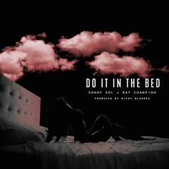 Do It in the Bed (feat. Ray Champion)