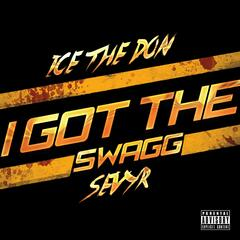I Got the Swagg (feat. Sevyr L'intocable)