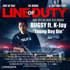 "Young Boy Die (From ""Line of Duty"") [feat. K-Jay]"