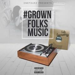GrownFolksMusic: Life &Amp; LoveSongz