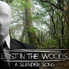 Lost in the Woods (A Slender Song)