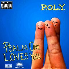 P.O.L.Y. (Psalm One Loves You)