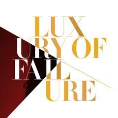 Luxury of Failure