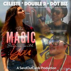 The Magic Begins With You (feat. Double R & Dot Biz)