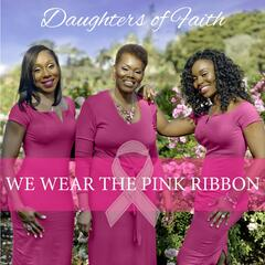 We Wear the Pink Ribbon